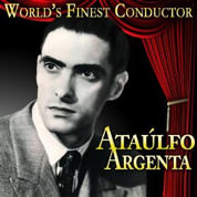 World's Finest Conductor Ataulfo Argenta